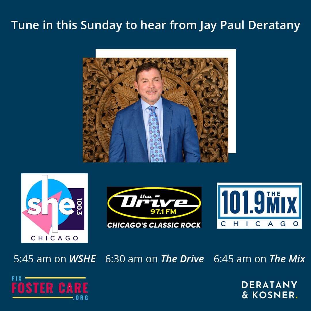 Tune in to listen to Jay Paul Deratany - 5:45am on 100.3 WSHE, 6:30am on The Drive 97.1FM, 6:45am on 101.9 The Mix. FixFosterCare.org.